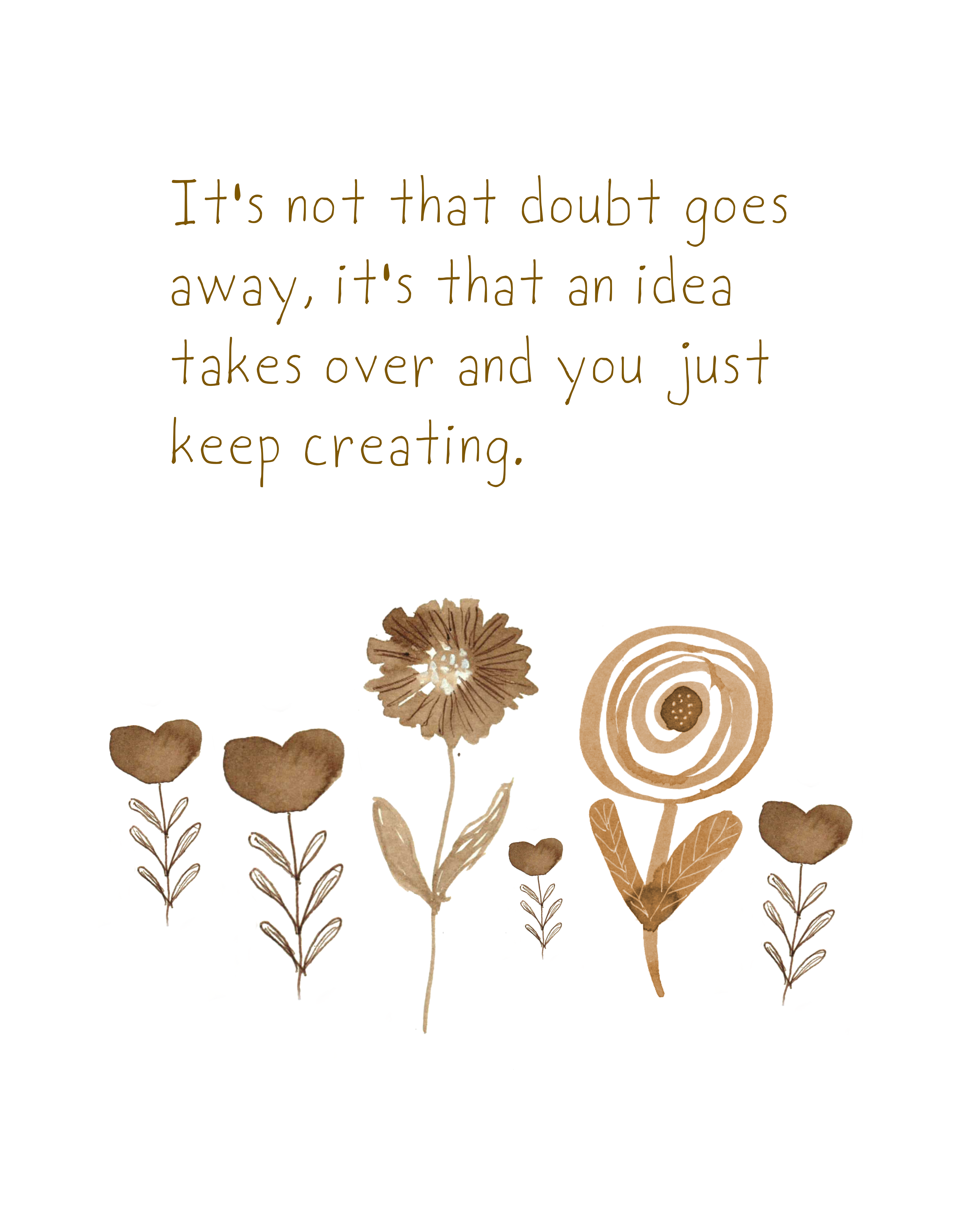 walnut ink florals with a quote about doubt and creating